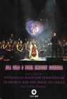 Jela Cello & Power Symphony Orchestra - Searching for the Magic (in) Cello [Live In Concert] (DVD)